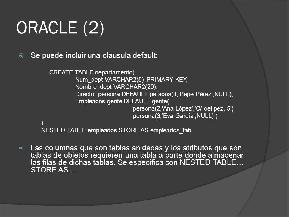 ORACLE (2) Se puede incluir una clausula default: