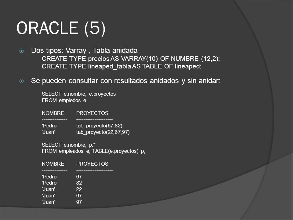 ORACLE (5) Dos tipos: Varray , Tabla anidada