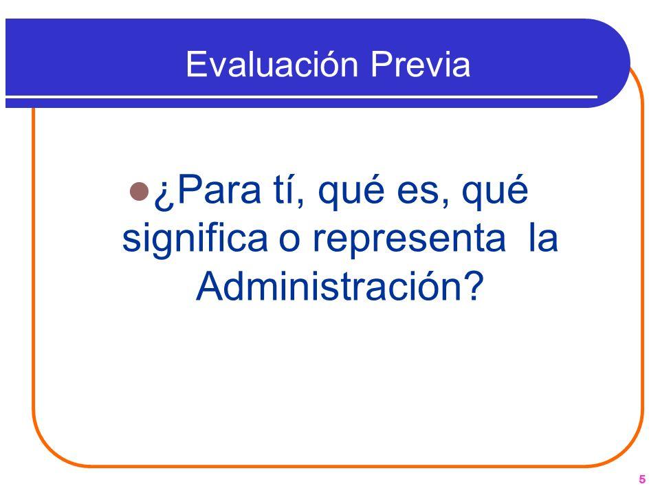 ¿Para tí, qué es, qué significa o representa la Administración