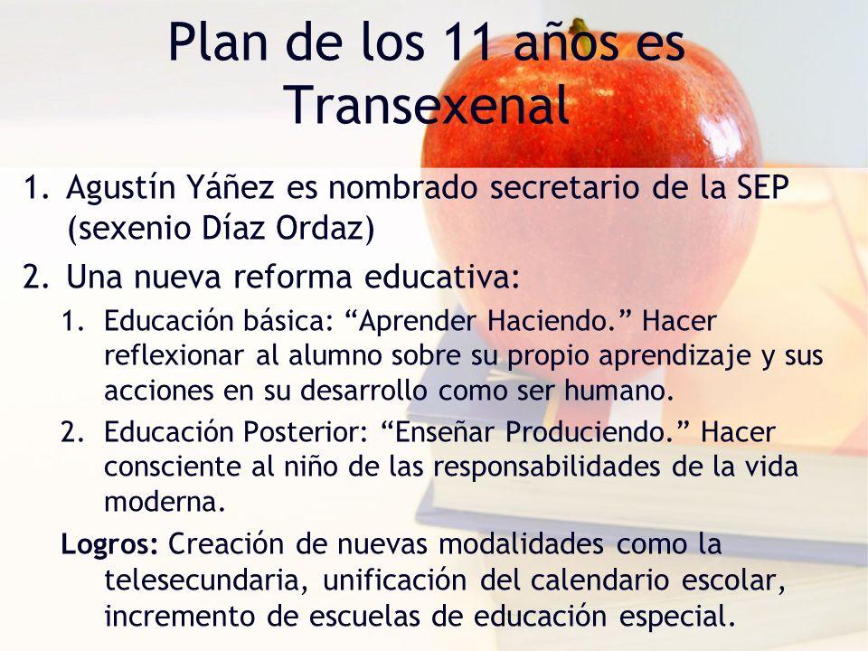Plan de los 11 años es Transexenal
