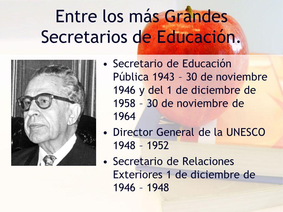 Entre los más Grandes Secretarios de Educación.