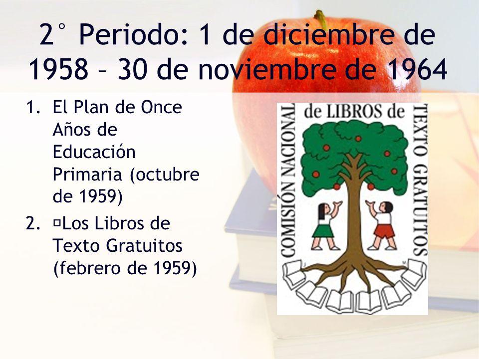 2° Periodo: 1 de diciembre de 1958 – 30 de noviembre de 1964