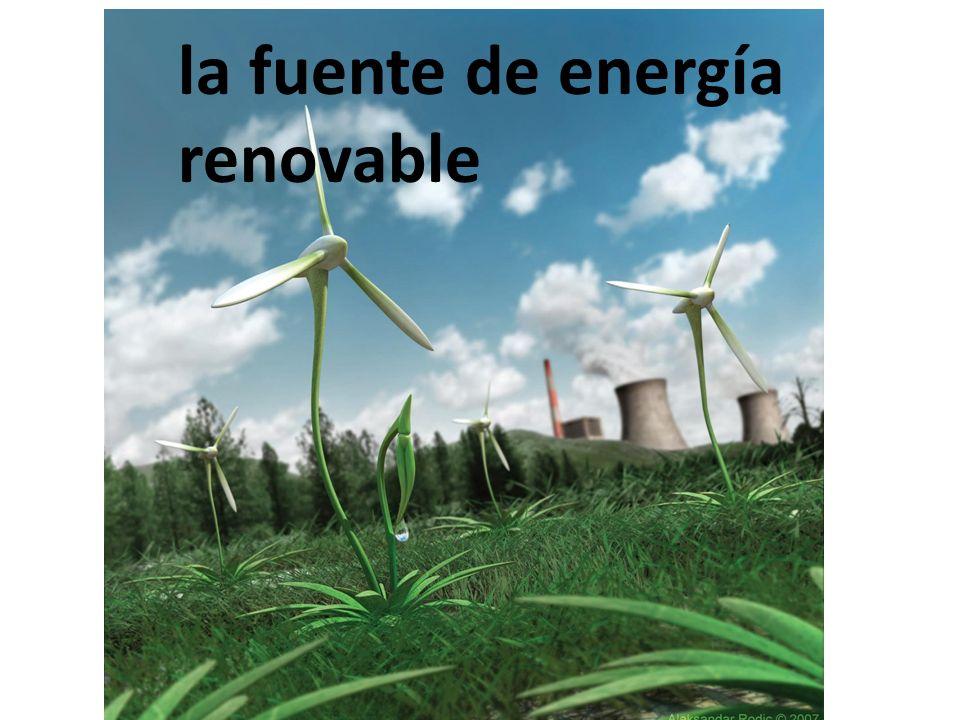 la fuente de energía renovable