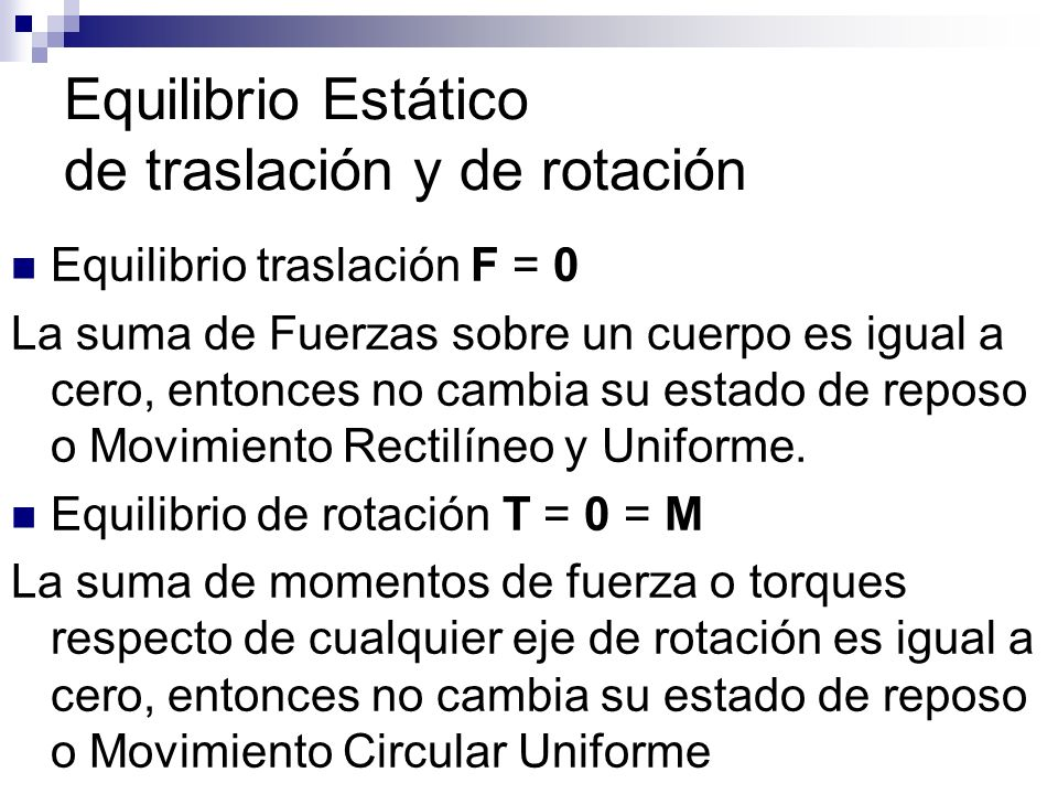 Equilibrio Estático de traslación y de rotación