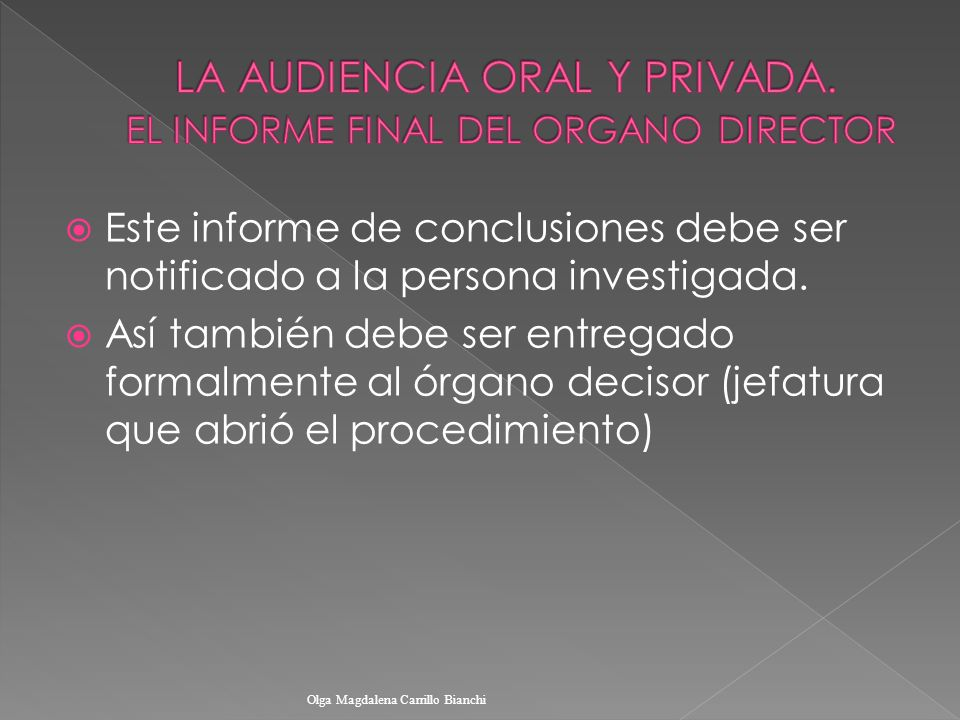 LA AUDIENCIA ORAL Y PRIVADA. EL INFORME FINAL DEL ORGANO DIRECTOR