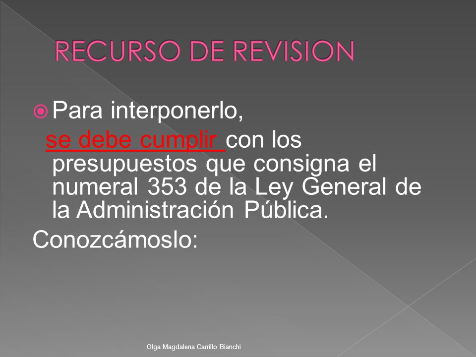 RECURSO DE REVISION Para interponerlo,