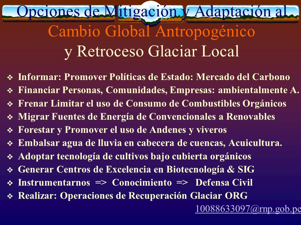 Opciones de Mitigación y Adaptación al Cambio Global Antropogénico y Retroceso Glaciar Local