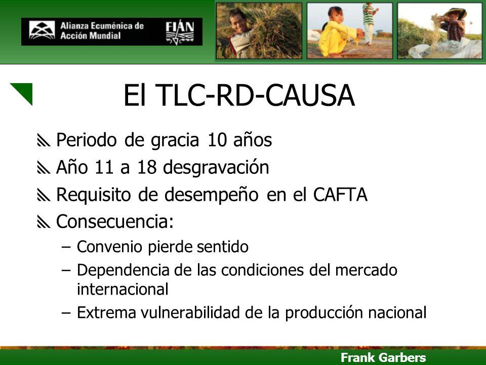 El TLC-RD-CAUSA Periodo de gracia 10 años Año 11 a 18 desgravación