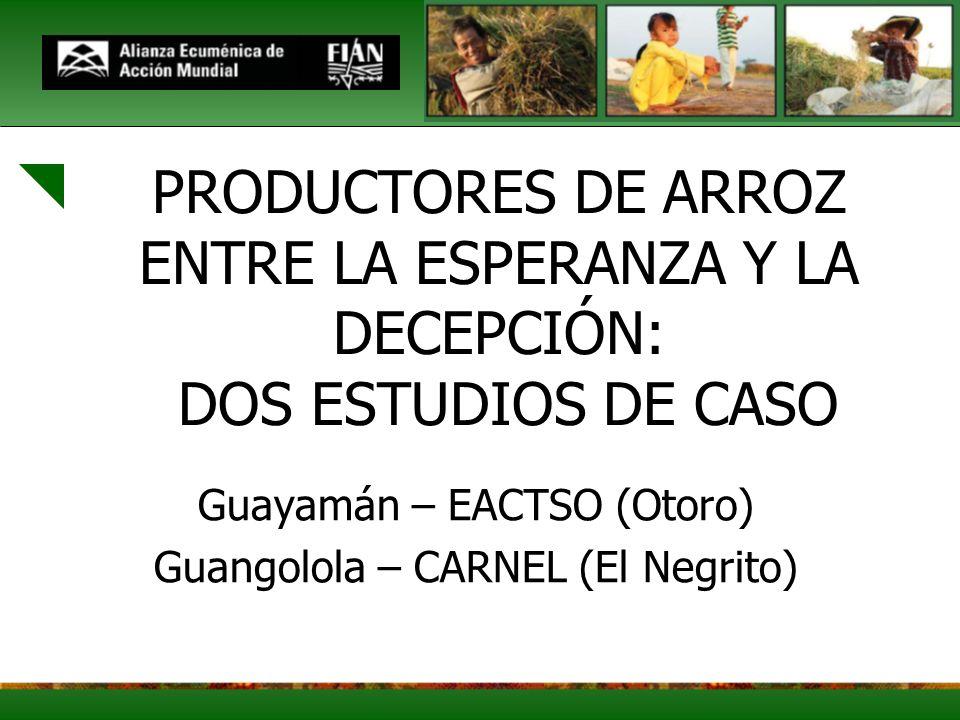 Guayamán – EACTSO (Otoro) Guangolola – CARNEL (El Negrito)