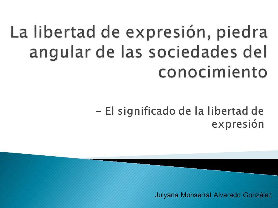 - El significado de la libertad de expresión