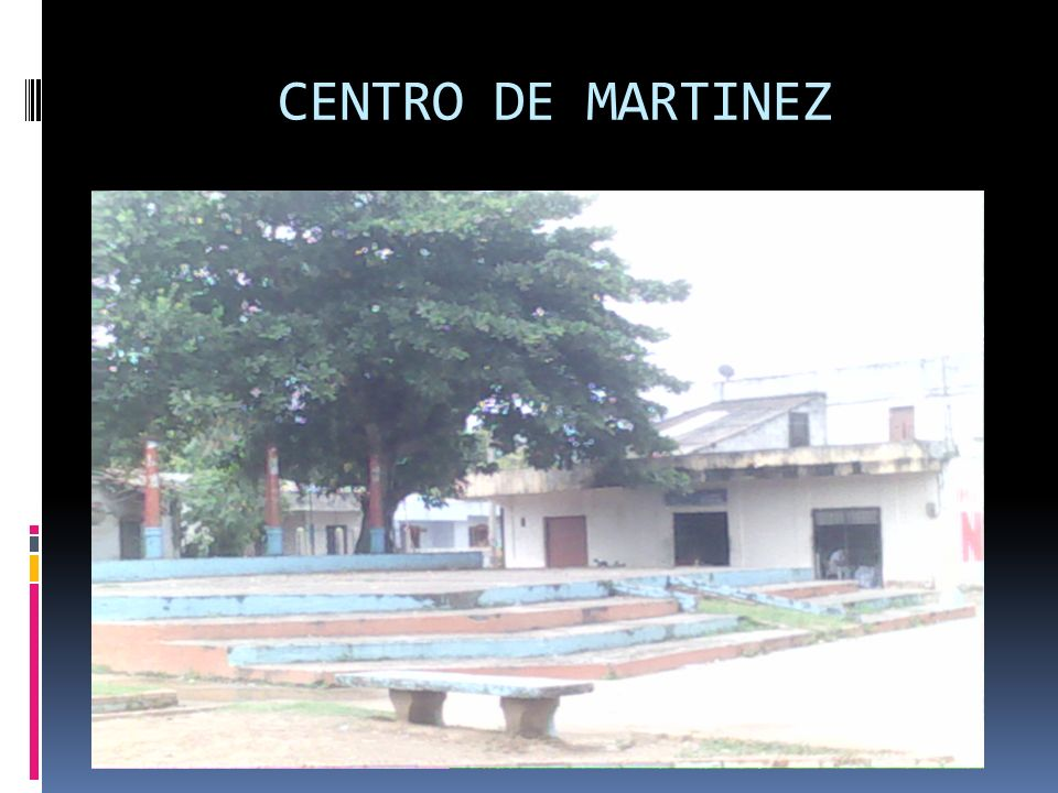 CENTRO DE MARTINEZ