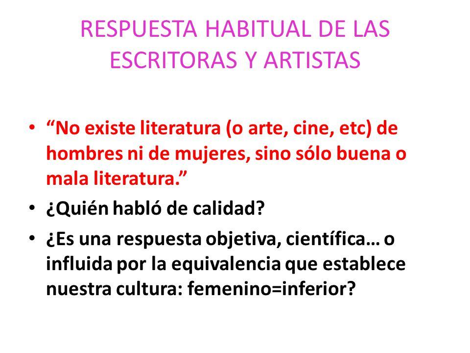 RESPUESTA HABITUAL DE LAS ESCRITORAS Y ARTISTAS