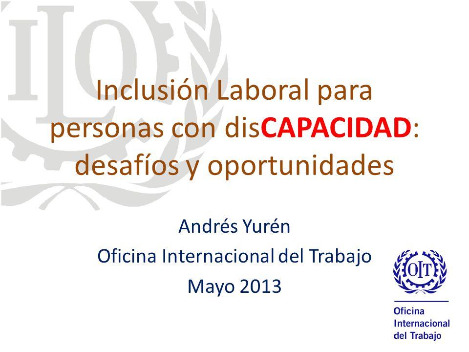 Andrés Yurén Oficina Internacional del Trabajo Mayo 2013
