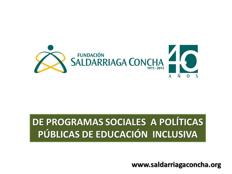 DE PROGRAMAS SOCIALES A POLÍTICAS PÚBLICAS DE EDUCACIÓN INCLUSIVA
