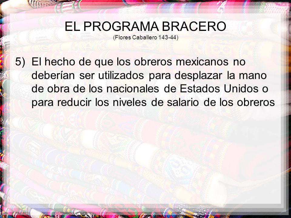 EL PROGRAMA BRACERO (Flores Caballero 143-44)