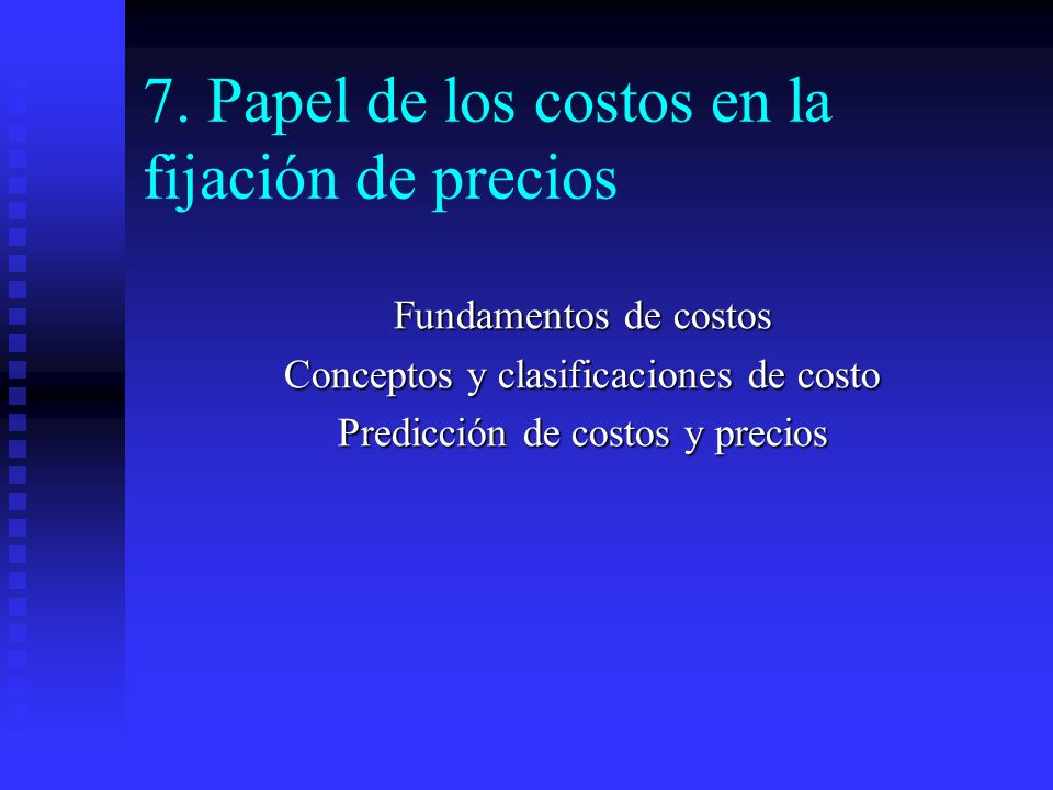 7. Papel de los costos en la fijación de precios