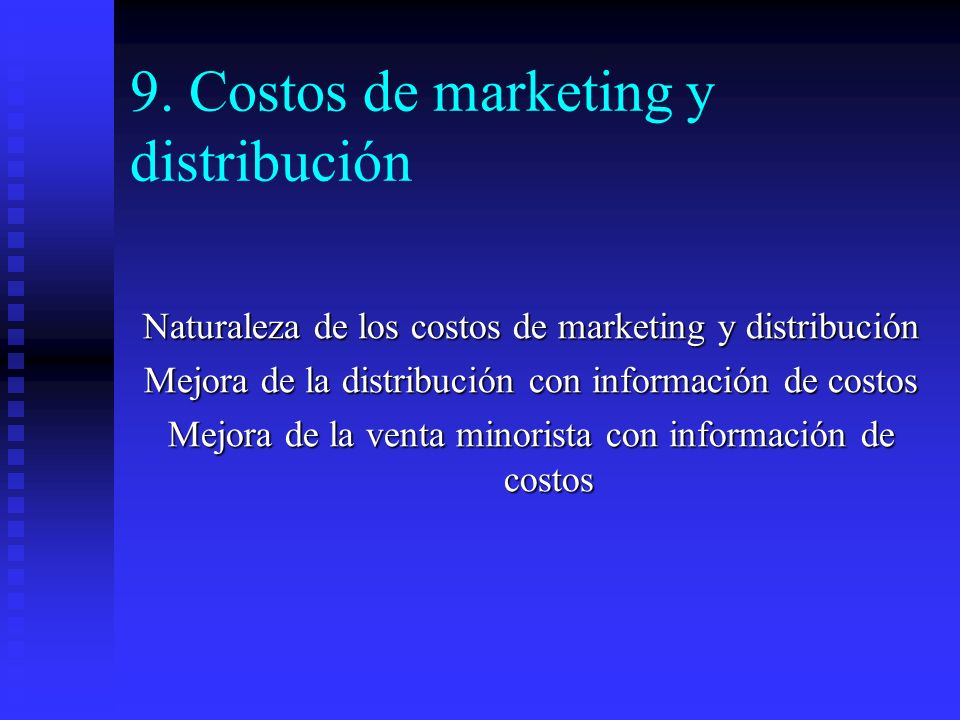 9. Costos de marketing y distribución