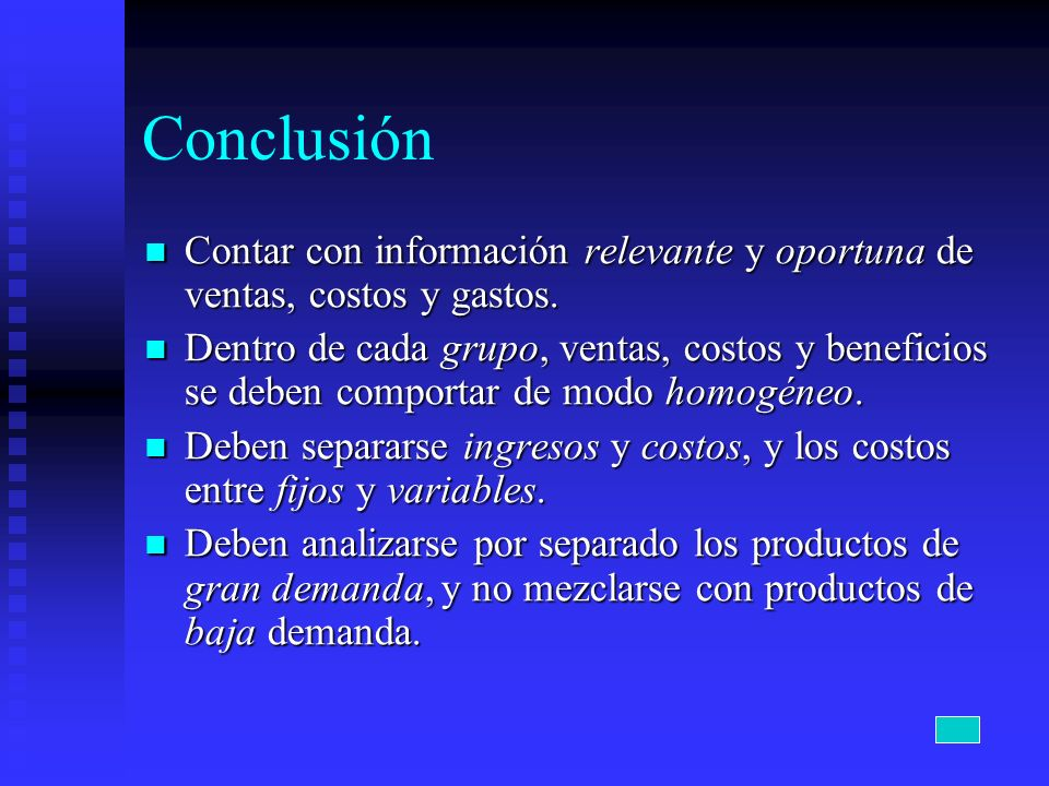 ConclusiónContar con información relevante y oportuna de ventas, costos y gastos.