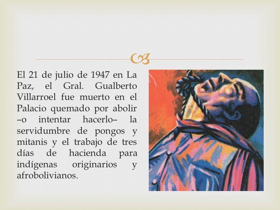 El 21 de julio de 1947 en La Paz, el Gral