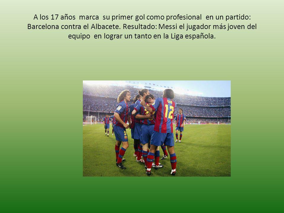 A los 17 años marca su primer gol como profesional en un partido: Barcelona contra el Albacete.