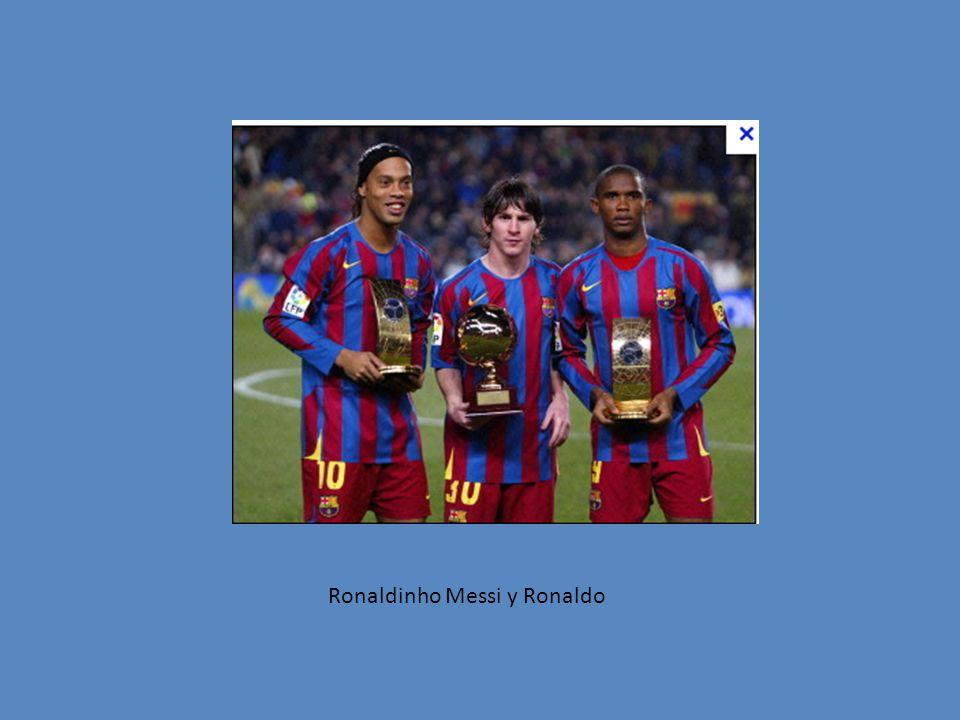 Ronaldinho Messi y Ronaldo