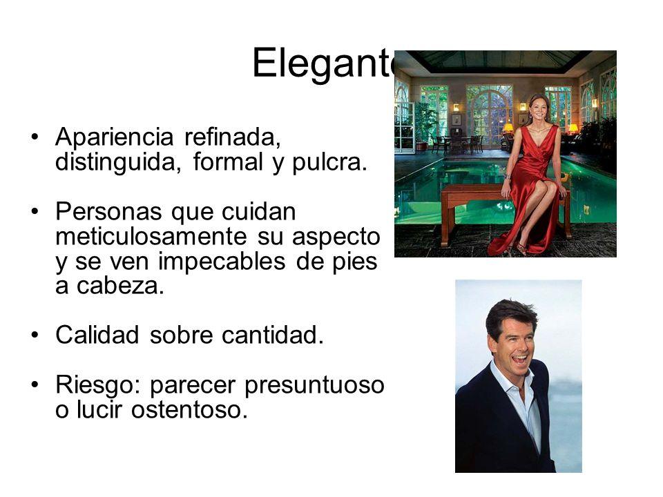 Elegante Apariencia refinada, distinguida, formal y pulcra.