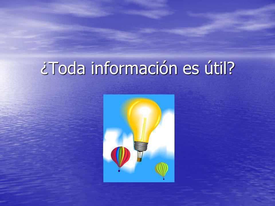 ¿Toda información es útil