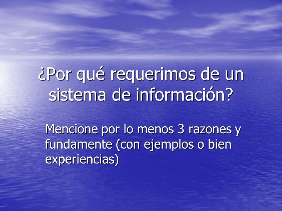¿Por qué requerimos de un sistema de información