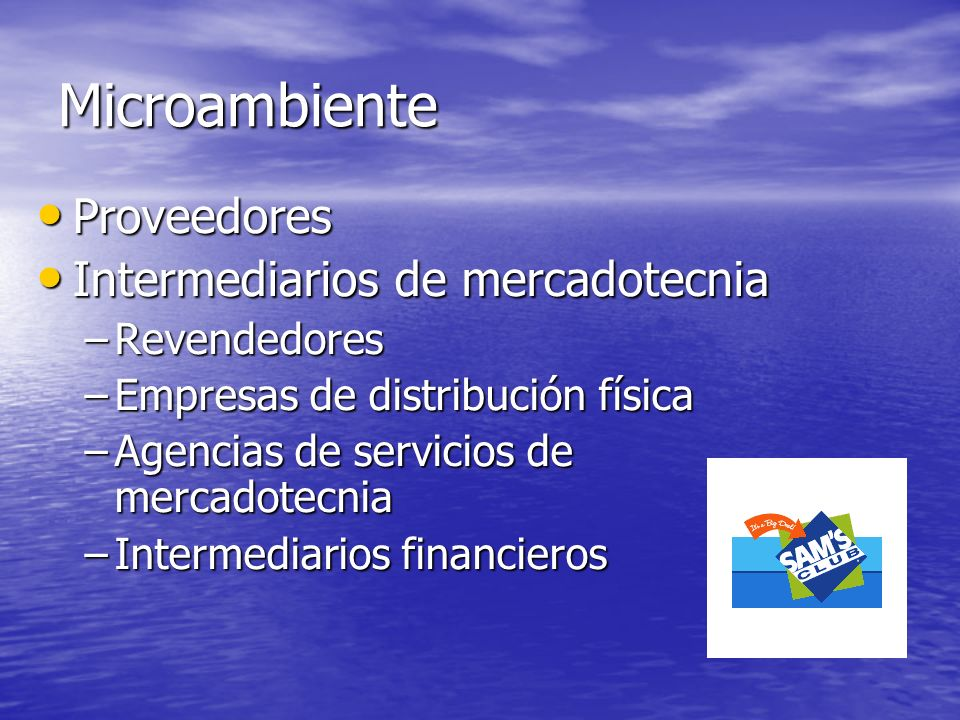 Microambiente Proveedores Intermediarios de mercadotecnia Revendedores