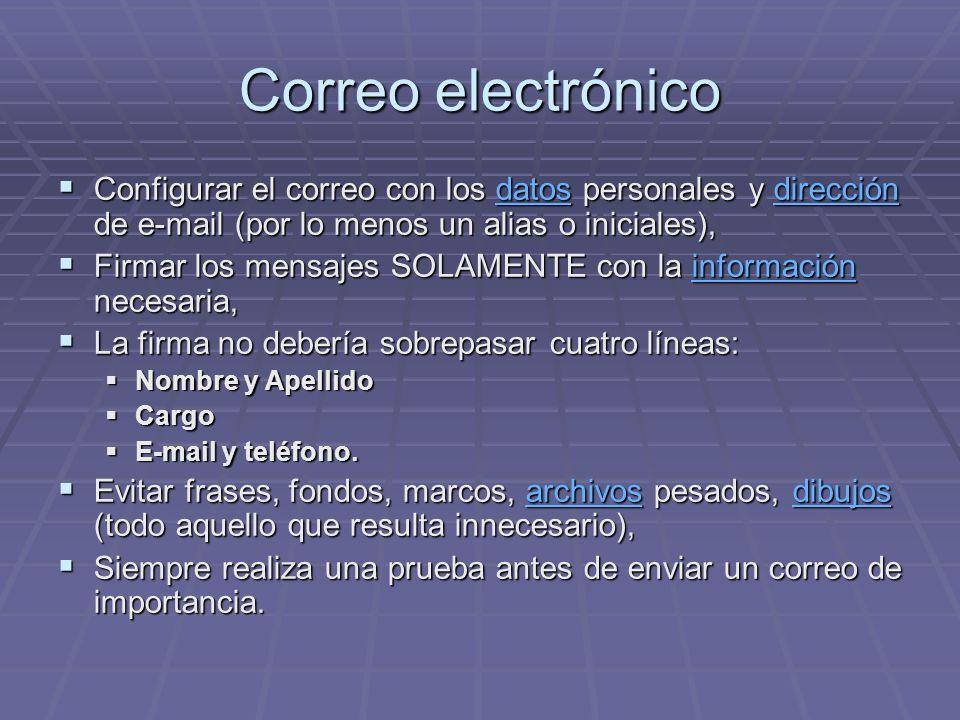 Correo electrónico Configurar el correo con los datos personales y dirección de e-mail (por lo menos un alias o iniciales),