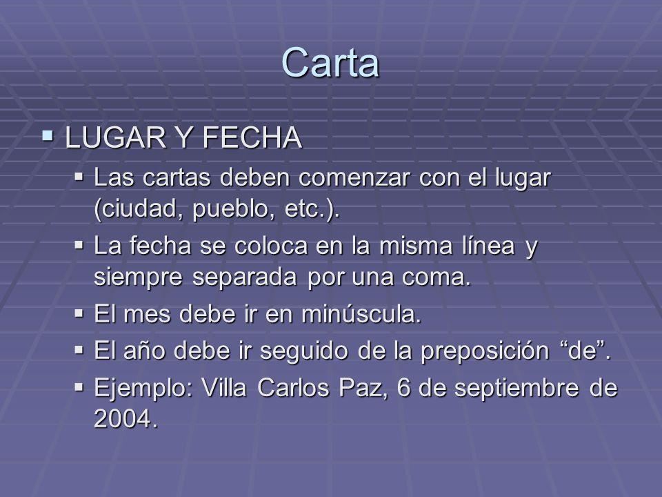 Carta LUGAR Y FECHA. Las cartas deben comenzar con el lugar (ciudad, pueblo, etc.).