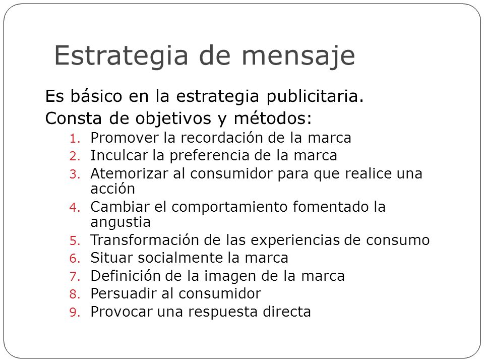 Estrategia de mensaje Es básico en la estrategia publicitaria.