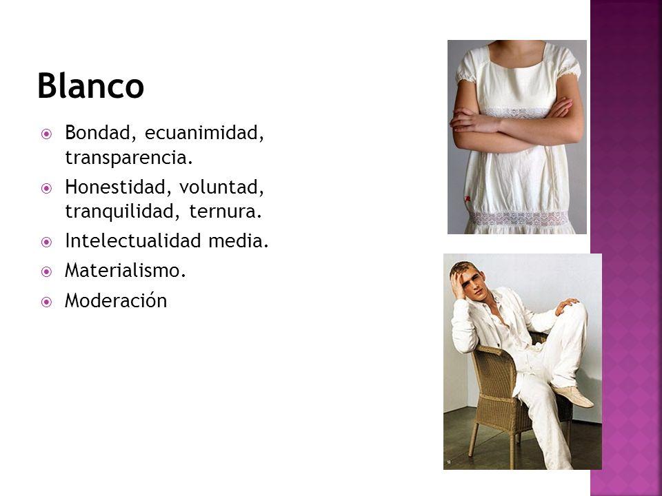 Blanco Bondad, ecuanimidad, transparencia.