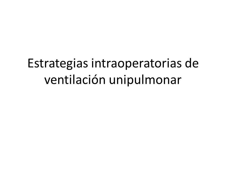 Estrategias intraoperatorias de ventilación unipulmonar
