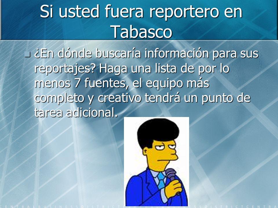 Si usted fuera reportero en Tabasco