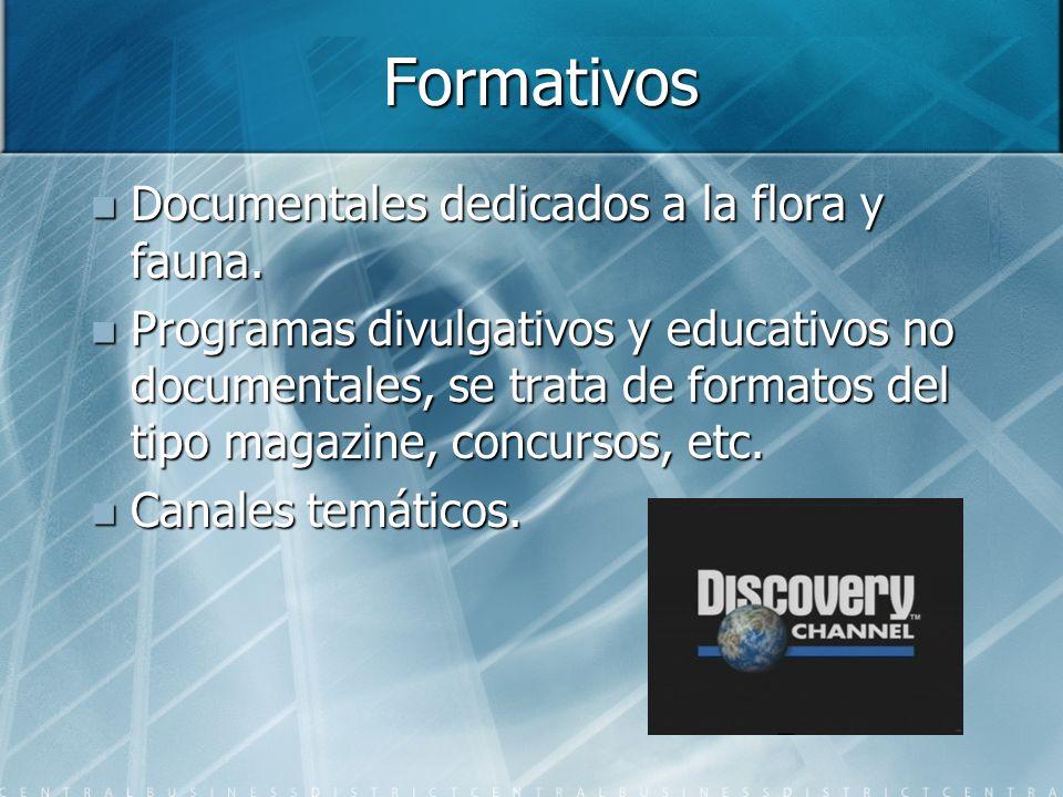 Formativos Documentales dedicados a la flora y fauna.