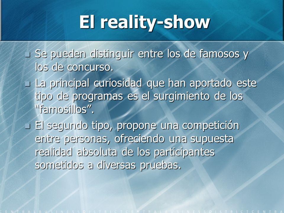 El reality-show Se pueden distinguir entre los de famosos y los de concurso.