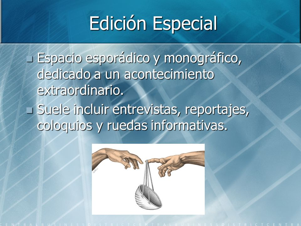 Edición Especial Espacio esporádico y monográfico, dedicado a un acontecimiento extraordinario.