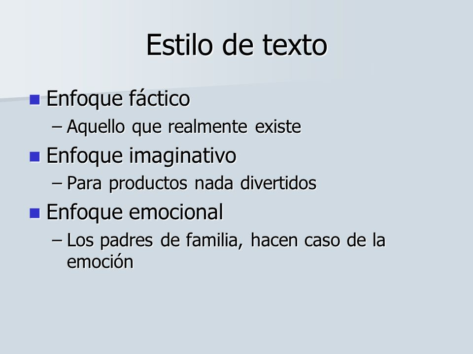 Estilo de texto Enfoque fáctico Enfoque imaginativo Enfoque emocional