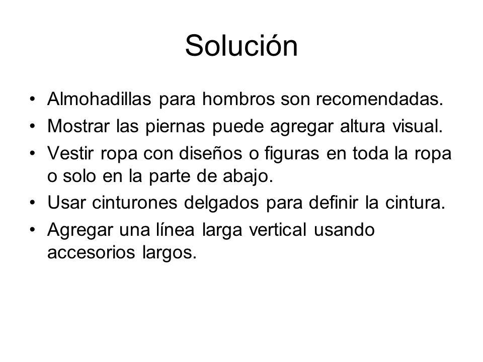 Solución Almohadillas para hombros son recomendadas.