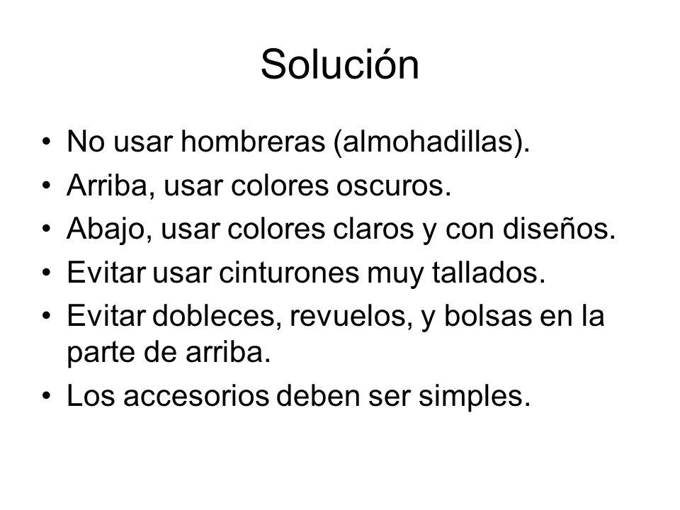 Solución No usar hombreras (almohadillas).