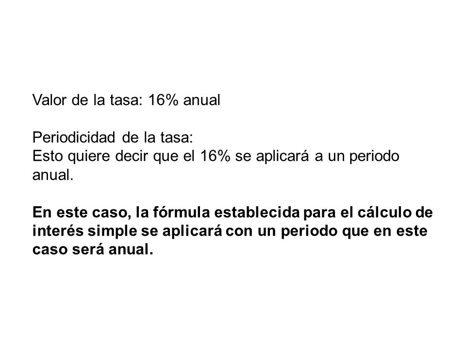 Valor de la tasa: 16% anual