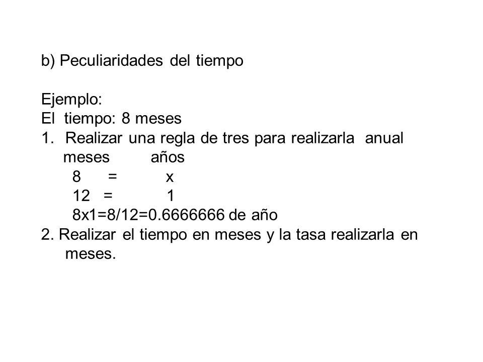 b) Peculiaridades del tiempo