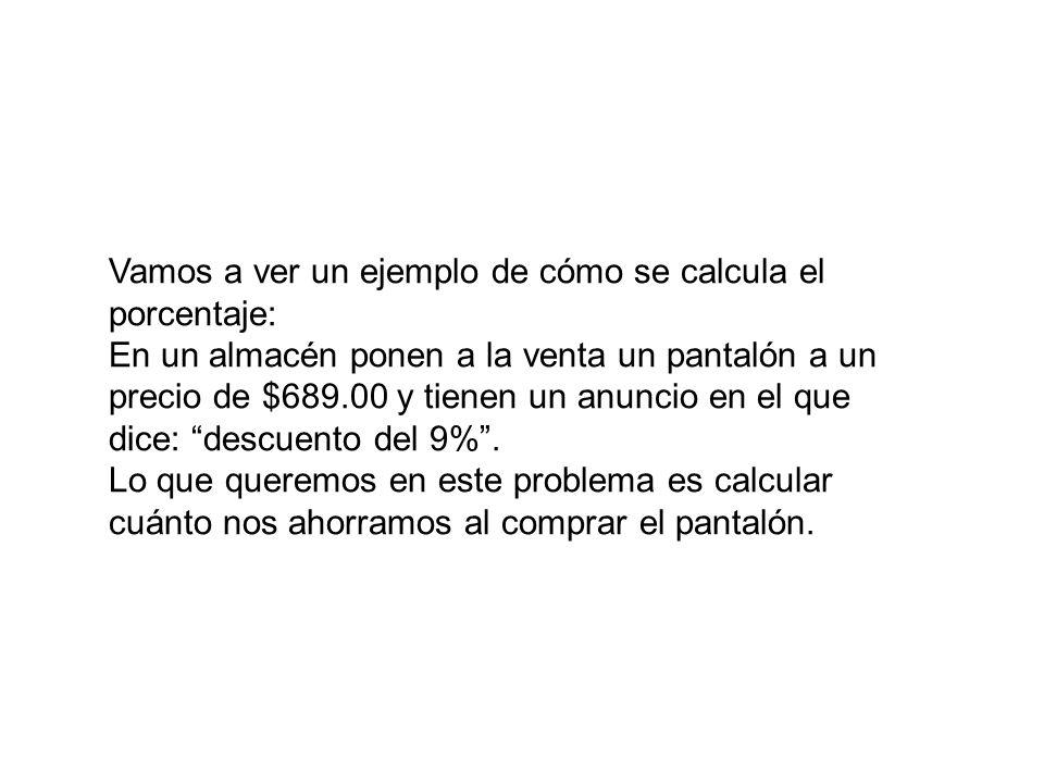 Vamos a ver un ejemplo de cómo se calcula el porcentaje: