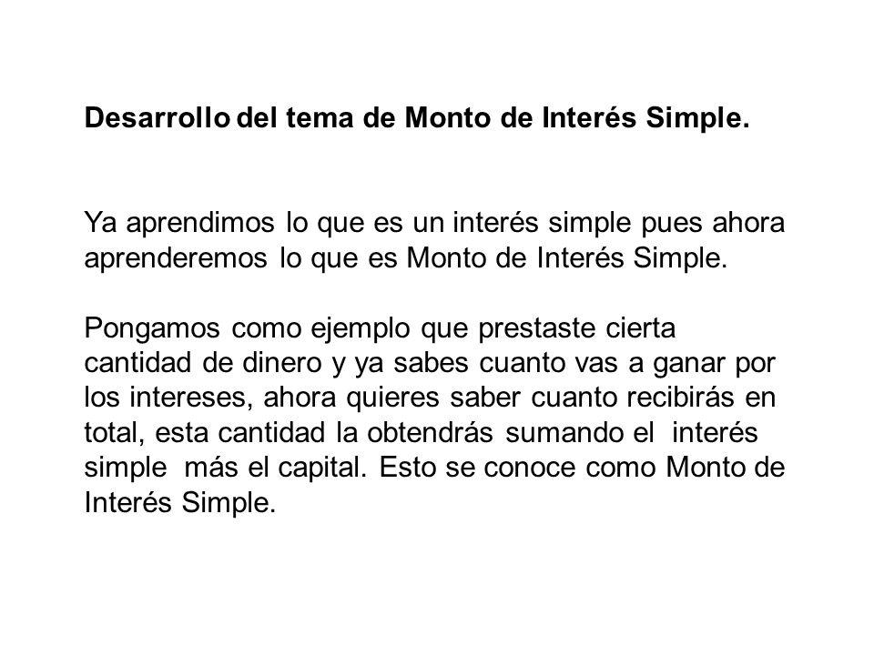 Desarrollo del tema de Monto de Interés Simple.