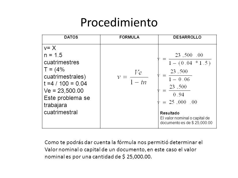 Procedimiento v= X n = 1.5 cuatrimestres T = (4% cuatrimestrales)