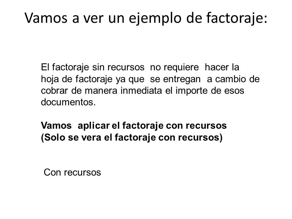 Vamos a ver un ejemplo de factoraje: