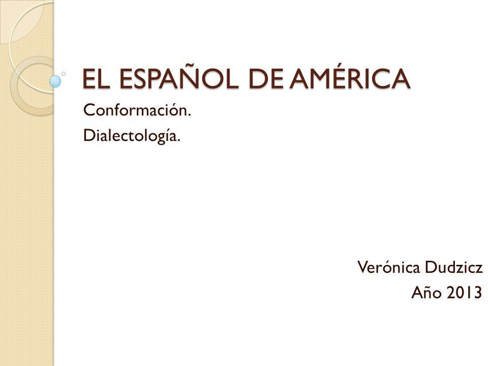 Conformación. Dialectología.