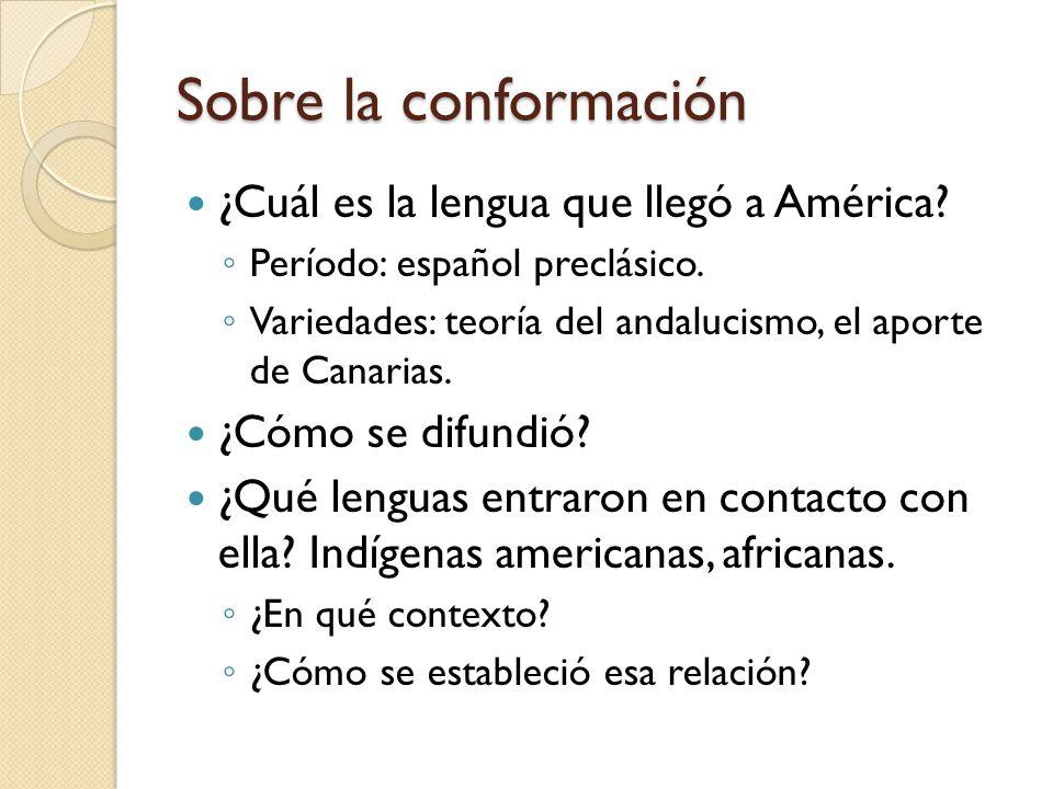 Sobre la conformación ¿Cuál es la lengua que llegó a América
