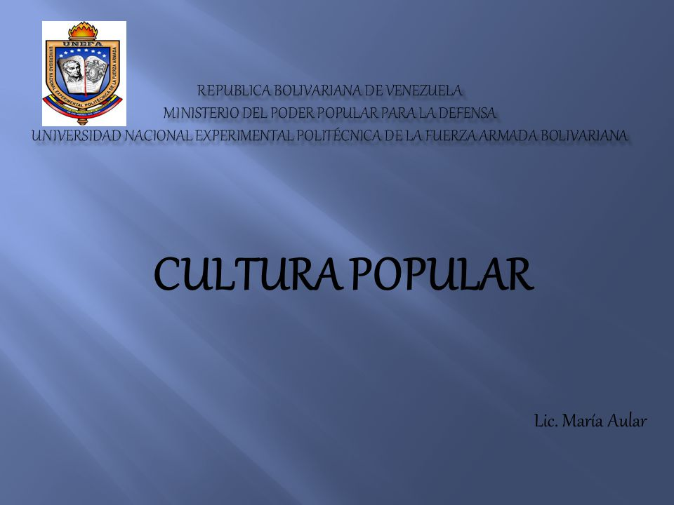 CULTURA POPULAR Lic. María Aular